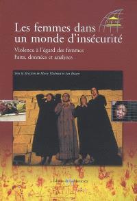 Les femmes dans un monde d'insécurité : violence à l'égard des femmes : faits, données et analyses