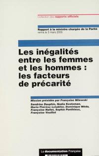 Les inégalités entre les hommes et les femmes : les facteurs de précarité : rapport à la ministre chargée de la parité, remis à Madame Ameline le 3 mars 2005