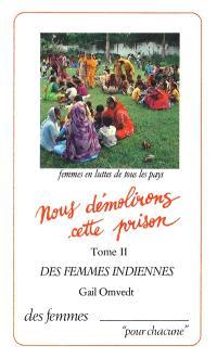 Nous démolirons cette prison : des femmes indiennes. Volume 2