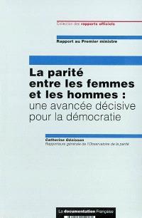 Parité entre les femmes et les hommes : une avancée décisive pour la démocratie : rapport au Premier ministre