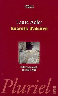 Secrets d'alcôve : histoire du couple de 1830 à 1930