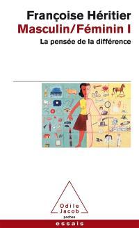 Masculin, féminin. Volume 1, La pensée de la différence