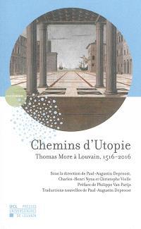 Chemins d'utopie : Thomas More à Louvain, 1516-2016