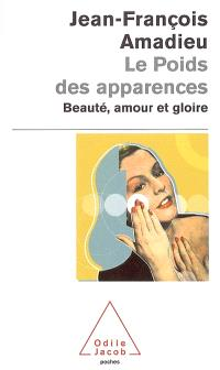 Le poids des apparences : beauté, amour et gloire