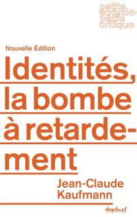 Identités : la bombe à retardement