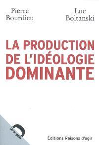 La production de l'idéologie dominante
