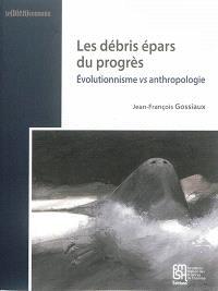 Les débris épars du progrès : évolutionnisme vs anthropologie