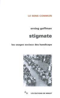 Stigmate : les usages sociaux des handicaps