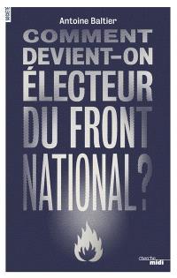Comment devient-on électeur du Front national ?