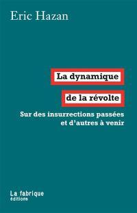La dynamique de la révolte : sur des insurrections passées et d'autres à venir