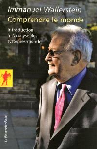Comprendre le monde : introduction à l'analyse des systèmes-monde