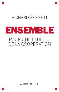 Ensemble : pour une éthique de la coopération
