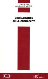 L'intelligence de la complexité