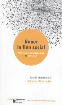 Nouer le lien social : pratiques de communication & lien social