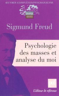 Oeuvres complètes : psychanalyse, Psychologie des masses et analyse du moi