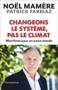 Changeons le système, pas le climat : manifeste pour un autre monde