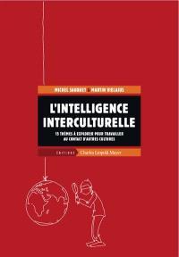 L'intelligence interculturelle : 15 thèmes à explorer pour travailler au contact d'autres cultures