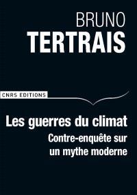 Les guerres du climat : contre-enquête sur un mythe moderne