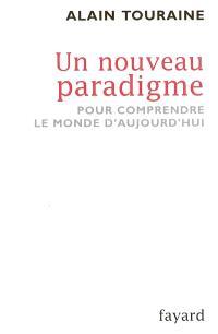 Un nouveau paradigme : pour comprendre le monde d'aujourd'hui