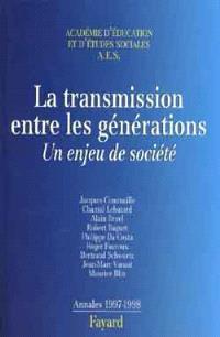 La transmission entre les générations : un enjeu de société