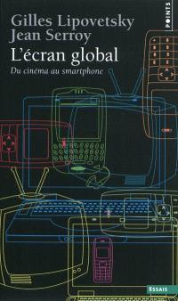 L'écran global : du cinéma au smartphone