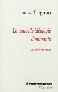 La nouvelle idéologie dominante : le post-modernisme