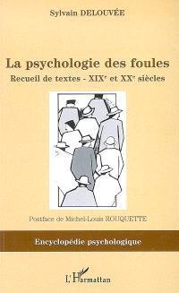 La psychologie des foules : recueil de textes, XIXe et XXe siècles