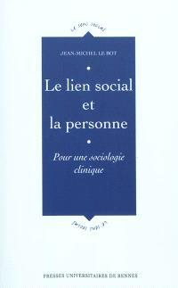 Le lien social et la personne : pour une sociologie clinique
