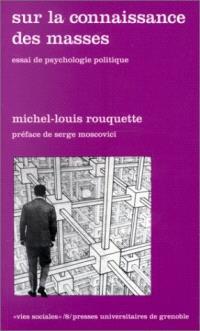 Sur la connaissance des masses : essai de psychologie politique