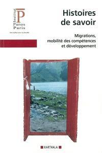 Histoires de savoir : migrations, mobilité des compétences et développement