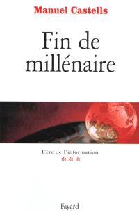 L'ère de l'information. Volume 3, Fin de millénaire