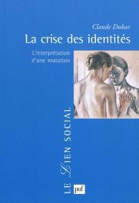 La crise des identités : l'interprétation d'une mutation