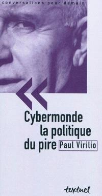 Cybermonde : la politique du pire
