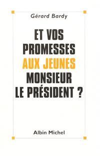 Et vos promesses aux jeunes, Monsieur le Président ?