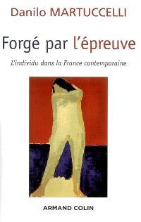 Forgé par l'épreuve : l'individu dans la France contemporaine