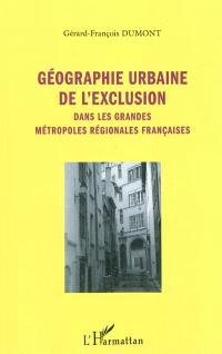 Géographie urbaine de l'exclusion dans les grandes métropoles régionales françaises