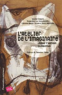 L'atelier de l'imaginaire : jouer l'action collective