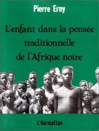 L'Enfant dans la pensée traditionnelle de l'Afrique noire