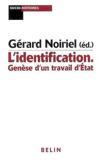 L'identification : genèse d'un travail d'Etat