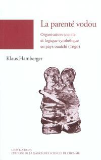 La parenté vodou : organisation sociale et logique symbolique en pays ouatchi : Togo