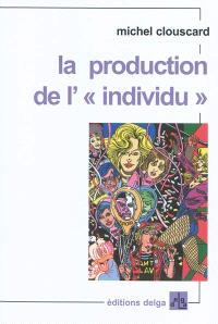 La production de l'individu