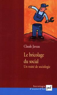 Le bricolage du social : un traité de sociologie