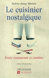Le cuisinier nostalgique : entre restaurant et cantine