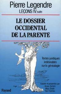 Leçons. Volume 4-1, Le dossier occidental de la parenté : textes juridiques indésirables sur la généalogie