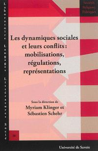 Les dynamiques sociales et leurs conflits : mobilisations, régulations, représentations