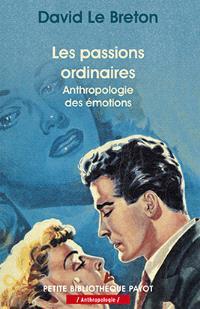 Les passions ordinaires : anthropologie des émotions