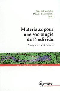 Matériaux pour une sociologie de l'individu : perspectives et débats