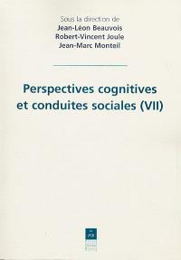 Perspectives cognitives et conduites sociales. Volume 7