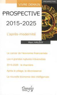 Prospective 2015-2025 : l'après-modernité