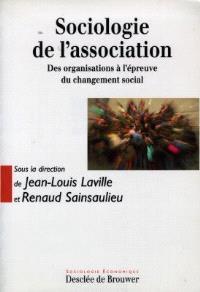 Sociologie de l'association : des organisations à l'épreuve du changement social